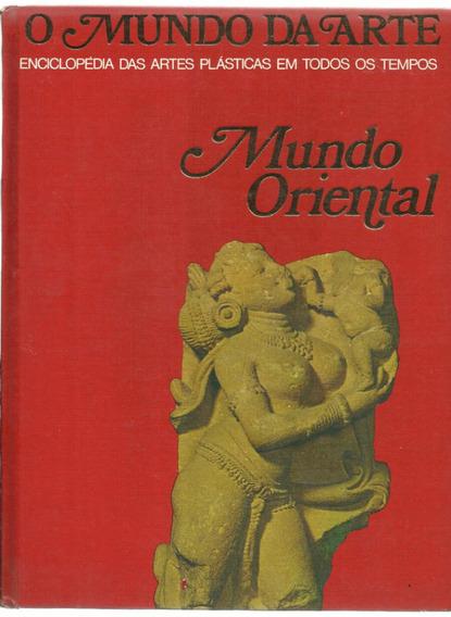 Livro Enciclopédia O Mundo Da Arte Mundo Oriental