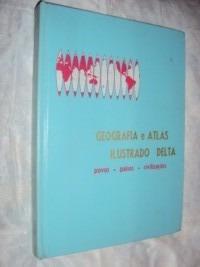 Geografia E Atlas Ilustrado Delta Volume 5 (sebo Amigo)