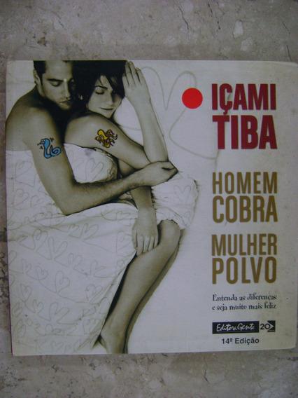 Homem Cobra Mulher Polvo Içami Tiba