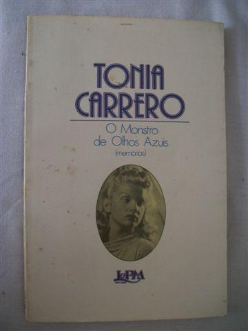 * Tonia Carrero - O Mostro De Olhos Azuis (memórias)