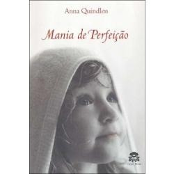 Livro: Mania De Perfeição - Anna Quindlen