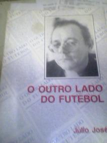Livro O Outro Lado Do Futebol
