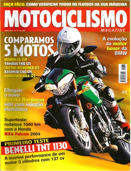 Motociclismo 77 * Cg 150 * Ybr 125 * Intruder 125 * Tnt 1130