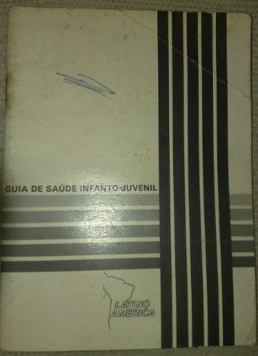 Guia De Saúde Infanto-juvenil Latino America Nestlé 1974