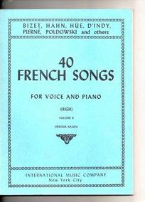Livro 40 Canções Francesas P/ Piano E Canto Bizet Etc...