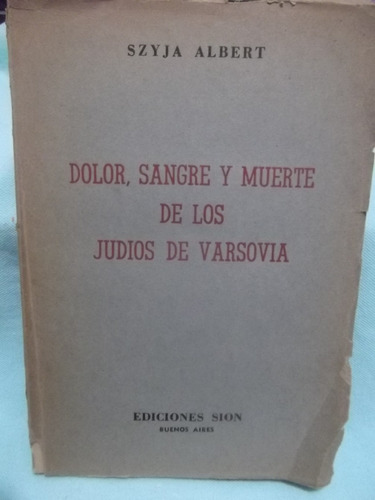 Dolor, Sangre Y Muerte De Judios De Varsovia - Szyja Albert
