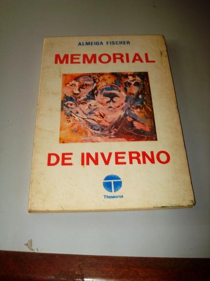 ^â^ -livro - Memorial De Inverno - Almeida Fischer
