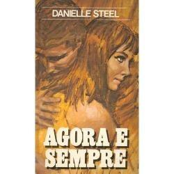 Agora E Sempre - Danielle Steel