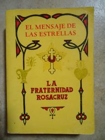 El Mesage De Las Estrelas - Fraternidad Rosacruz