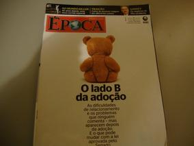 Revista Época Nº 583 - O Lado B Da Adoção