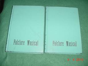 * 2 Livros - Antologia De Cantos Orfeônicos E Folclóricos *
