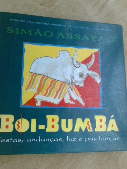 Livro - Boi-bumbá - Simão Assayag - Festas Andanças Luz