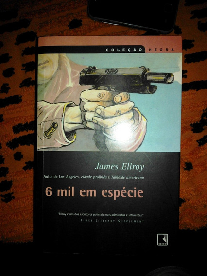 Livro 6 Mil Em Espécie - James Ellroy