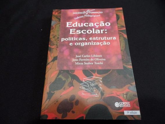 José Libâneo - Educação Escolar: Politicas - Livro