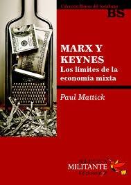 Marx Y Keynes-los Limites De La Econom.mixta-mattick-ed. Ryr