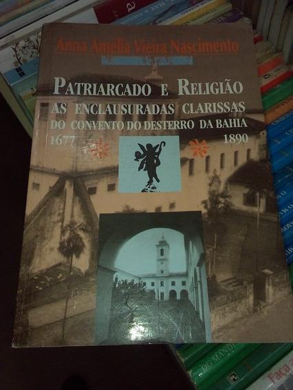 Patriarcado E Religião As Enclausuradas Clarissas Do Conv. #