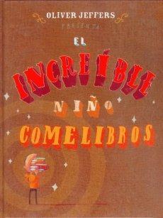 El Increíble Niño Comelibros, Oliver Jeffers, Ed. Fce