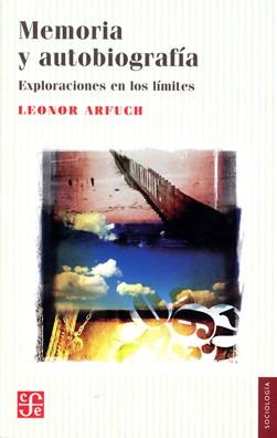 Memoria Y Autobiografía, Leonor Arfuch, Ed. Fce