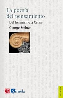 La Poesía Del Pensamiento, George Steiner, Ed. Fce