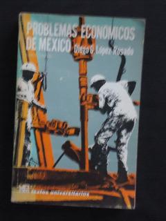 Problemas Económicos De México, Diego G. Lopez Rosado