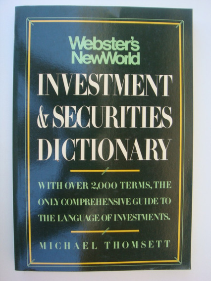 Investment & Securities Dictionary - Michael Thomsett