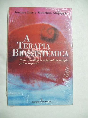 Livro: A Terapia Biossistêmica - Jerome Liss & M. Stupiggia