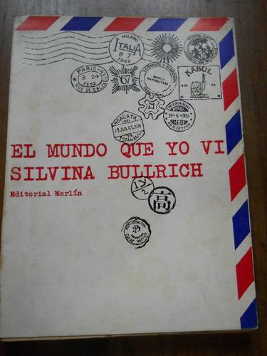El Mundo Que Yo Vi. Silvina Bullrich.