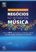Livro Negócios No Rítimo Da Música - Bill Roedy