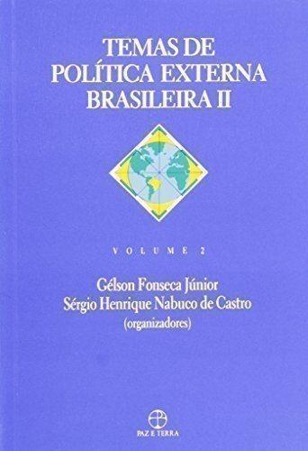 Temas De Politica Externa Brasileira Ii - Volume 2