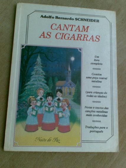 Livro - Cantam As Cigarras - Adolfo Bernardo Chneider