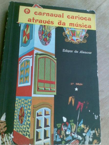 Livro. O Carnaval Carioca Através Da Música. Edigar De Alenc