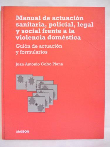 Imagen 1 de 2 de Manual De Actuacion Violencia Domestica Juan Cobo Masson Cd
