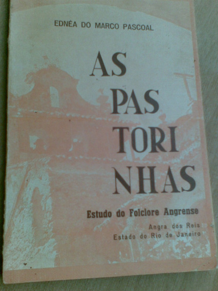 Livro - As Pastorinhas - Folclore Aagrense - Ednéa De Marco