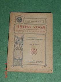 * Hatha Yoga - Philosophia Yogi Do Bem Estar Physico *