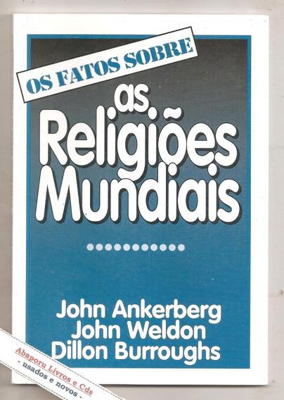 Os Fatos Sobre As Religiões Mundiais - John Ankerberg