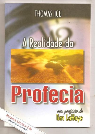 A Realidade Da Profecia - Thomas Ice