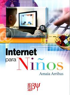 Internet Para Niños - Amaia Arribas / Alfaomega