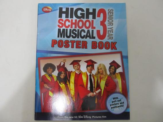 Livro Em Inglês - Disney High School Musical 3 Poster Book