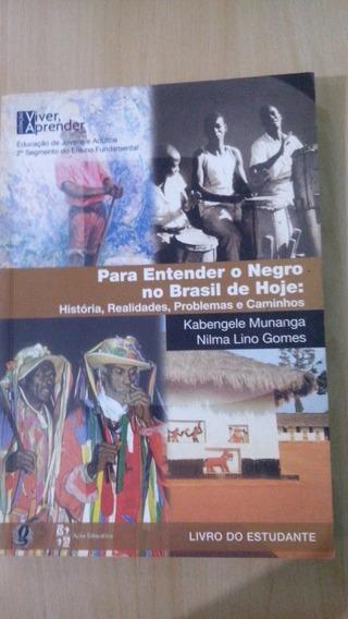 Para Entender O Negro No Brasil De Hoje/ Kabengele Munanga