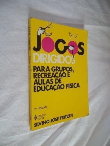 * Livro Silvino José Fritzen Jogos Dirigidos Educação Fisica