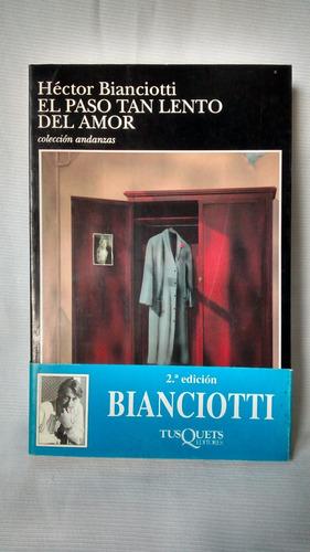 Imagen 1 de 3 de El Paso Tan Lento Del Amor Hector Bianciotti Tusquets Grande