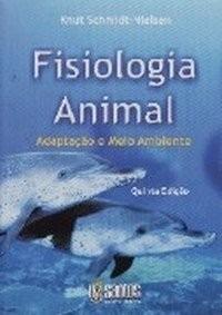 Fisiologia Animal - Adaptação E Meio Ambiente 5ª Edição
