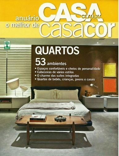 Revista Casa Claudia - Anuário O Melhor De Casacor - Quartos