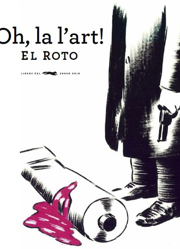 Oh La L' Art - El Roto, Ed. Zorro Rojo