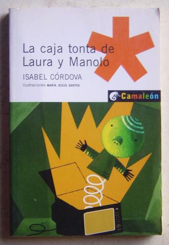 La Caja Tonta De Laura Y Manolo / Isabel Córdova