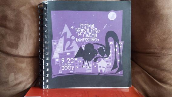 Catálogo Do Festival Brasileiro De Cinema Universitário 2007