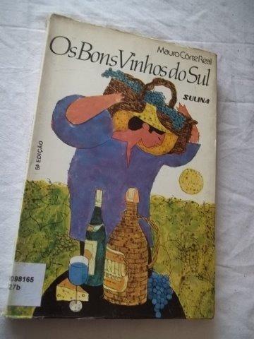 * Livro - Os Bons Vinhos Do Sul - Literatura Nacional