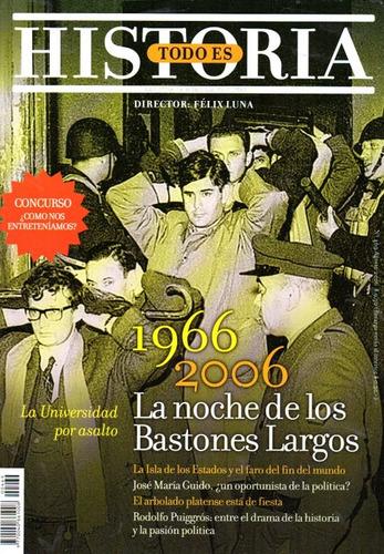 Imagen 1 de 1 de Todo Es Historia 469 Agosto 2006  Noche Bastones Largos 1966