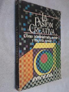 La Pasión Creativa - John M. Keil