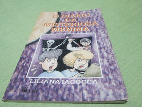 Livro O Diario Da Misteriosa Menina Liliana Iacocca R,797